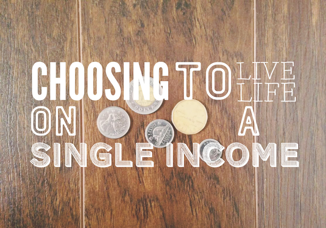 Choosing to live life on a single income