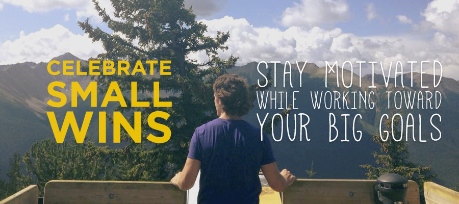 Celebrate Small Wins: Stay Motivated While Working Towards Your Big Goals