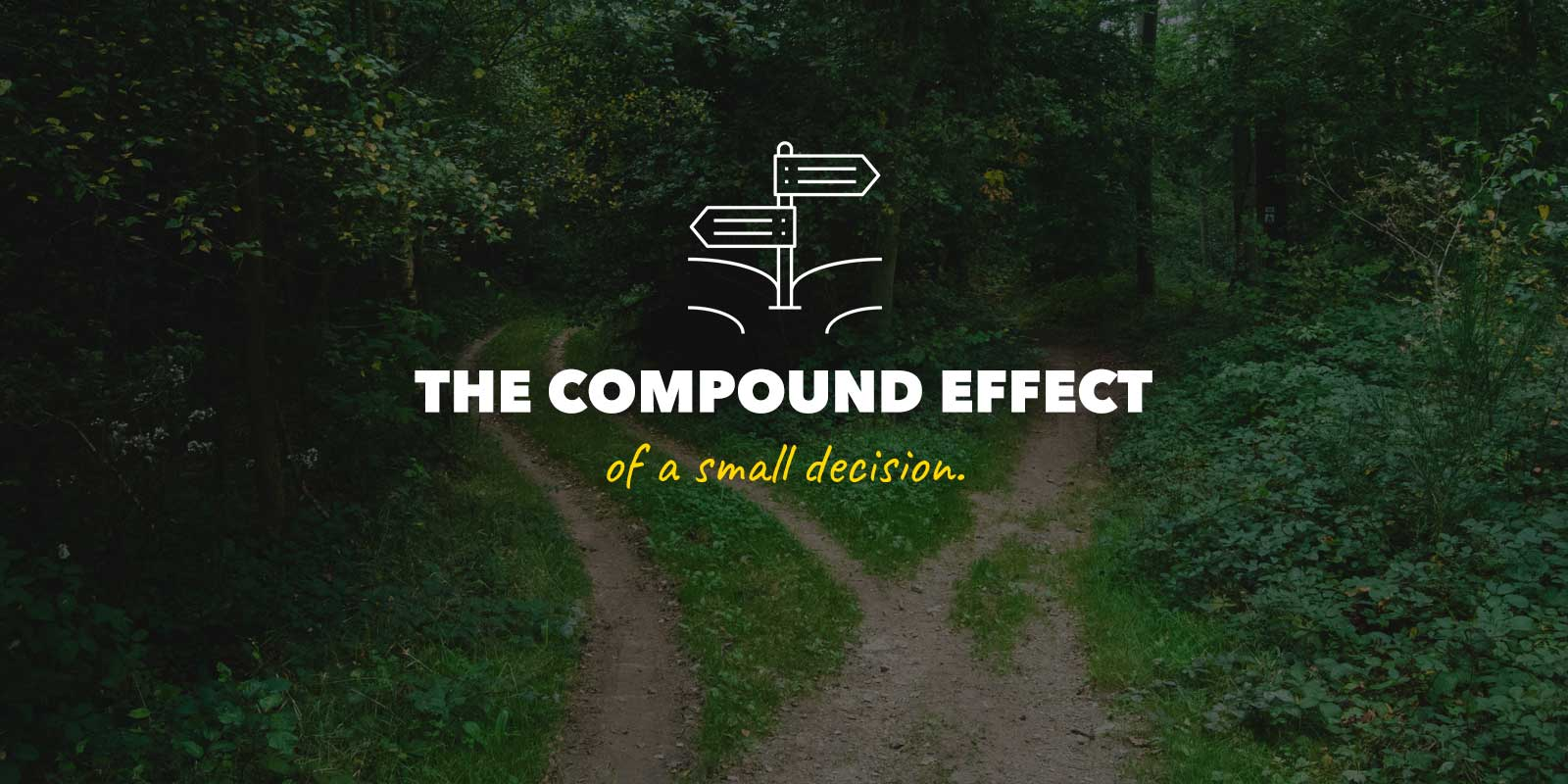 The Compound Effect of Small Decisions. Decision icon by Becris from the Noun Project