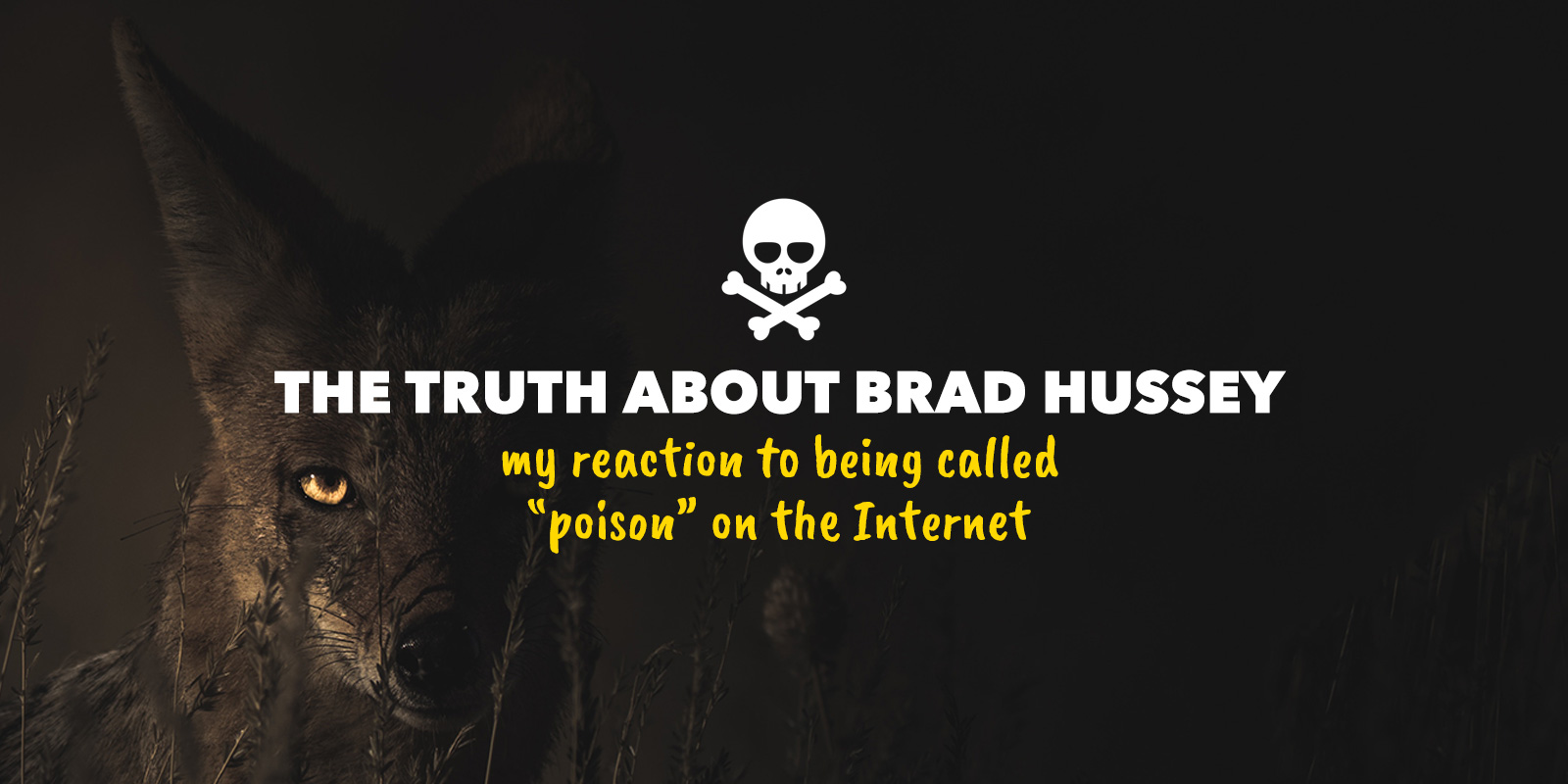 Brad Hussey on Being Called Poison